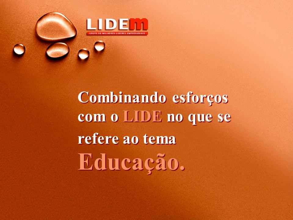 Combinando esforços com o LIDE no que se refere ao tema Educação.