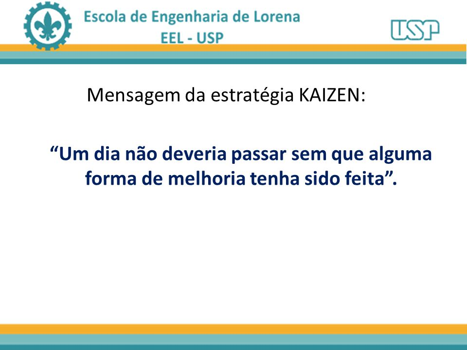 Mensagem da estratégia KAIZEN: