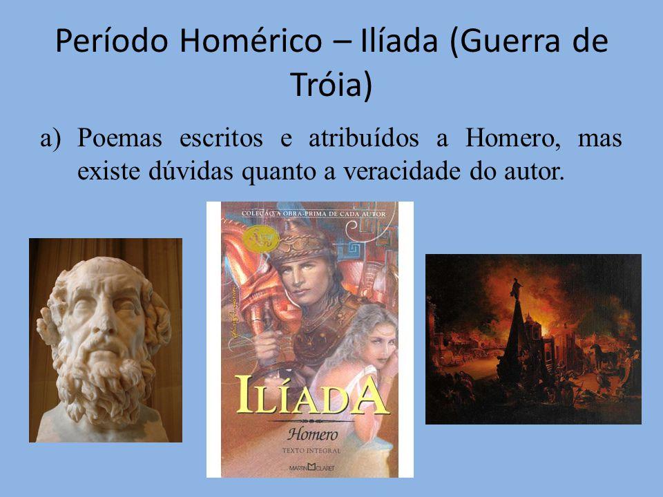 Período Homérico – Ilíada (Guerra de Tróia)