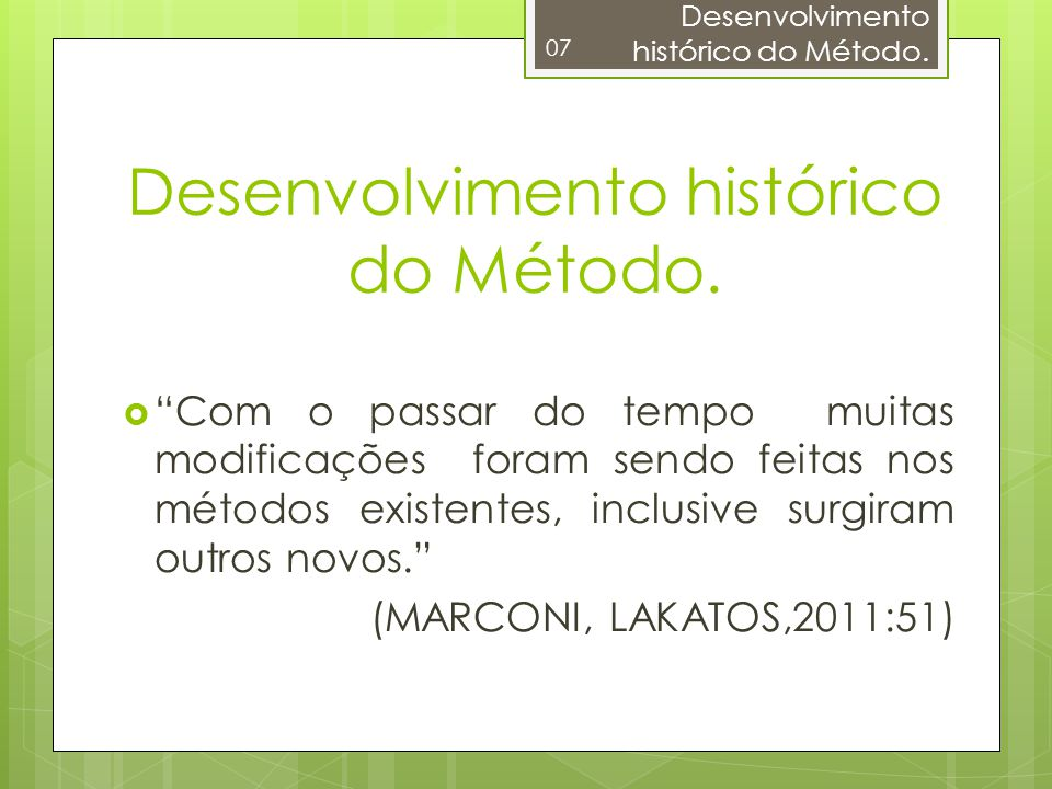 Desenvolvimento histórico do Método.