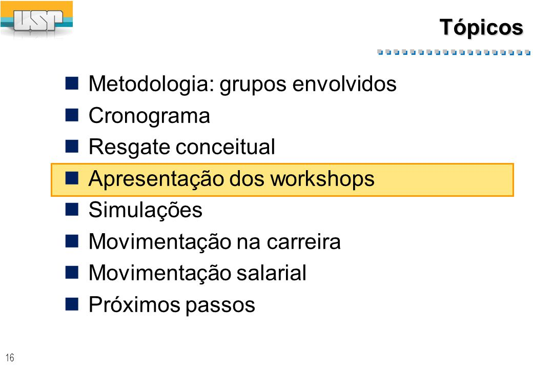 Workshops 1° Workshop: 2° Workshop: 3° Workshop: 4° Workshop: