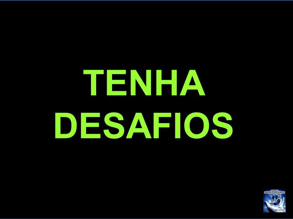 TENHA DESAFIOS F 17