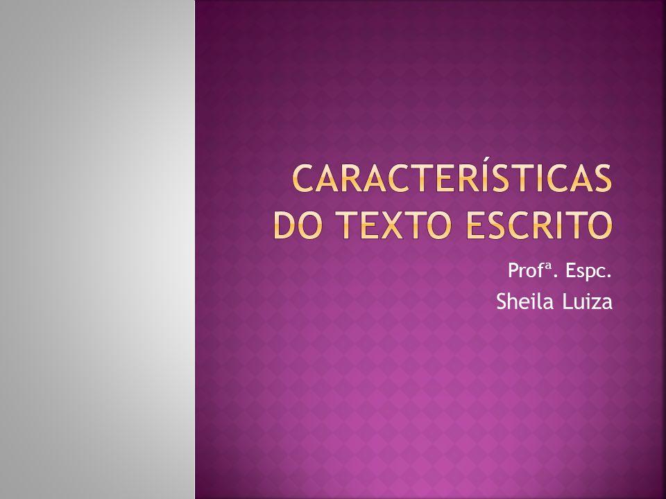 CARACTERÍSTICAS DO TEXTO ESCRITO
