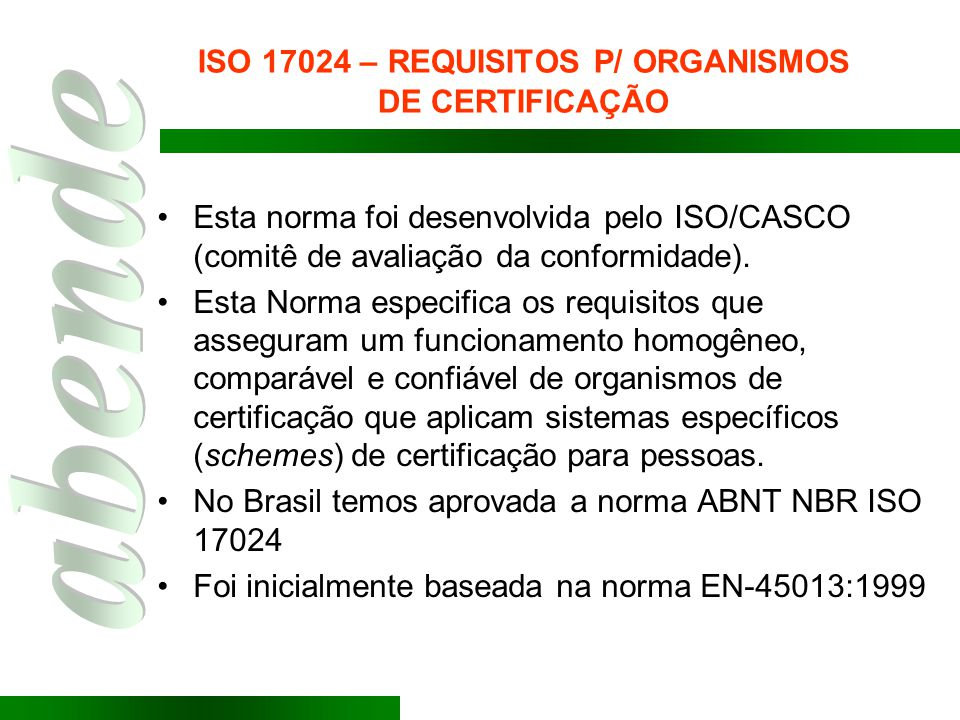 ISO 17024 – REQUISITOS P/ ORGANISMOS DE CERTIFICAÇÃO