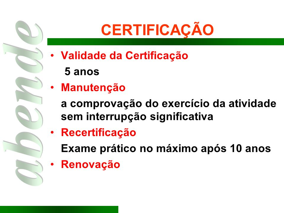 CERTIFICAÇÃO Validade da Certificação 5 anos Manutenção