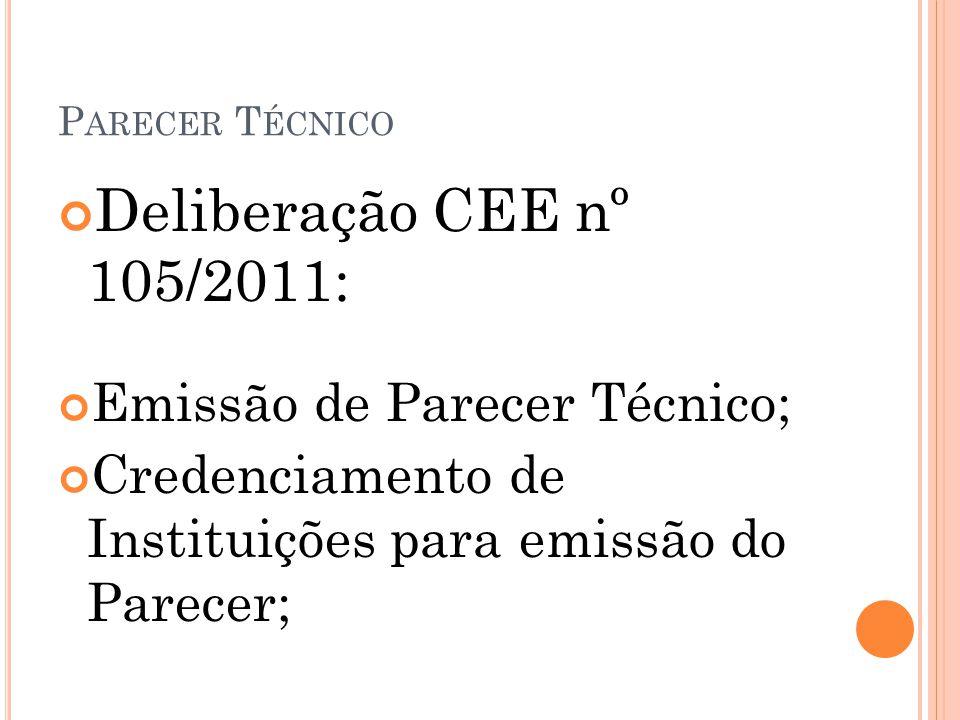 Deliberação CEE nº 105/2011: Emissão de Parecer Técnico;