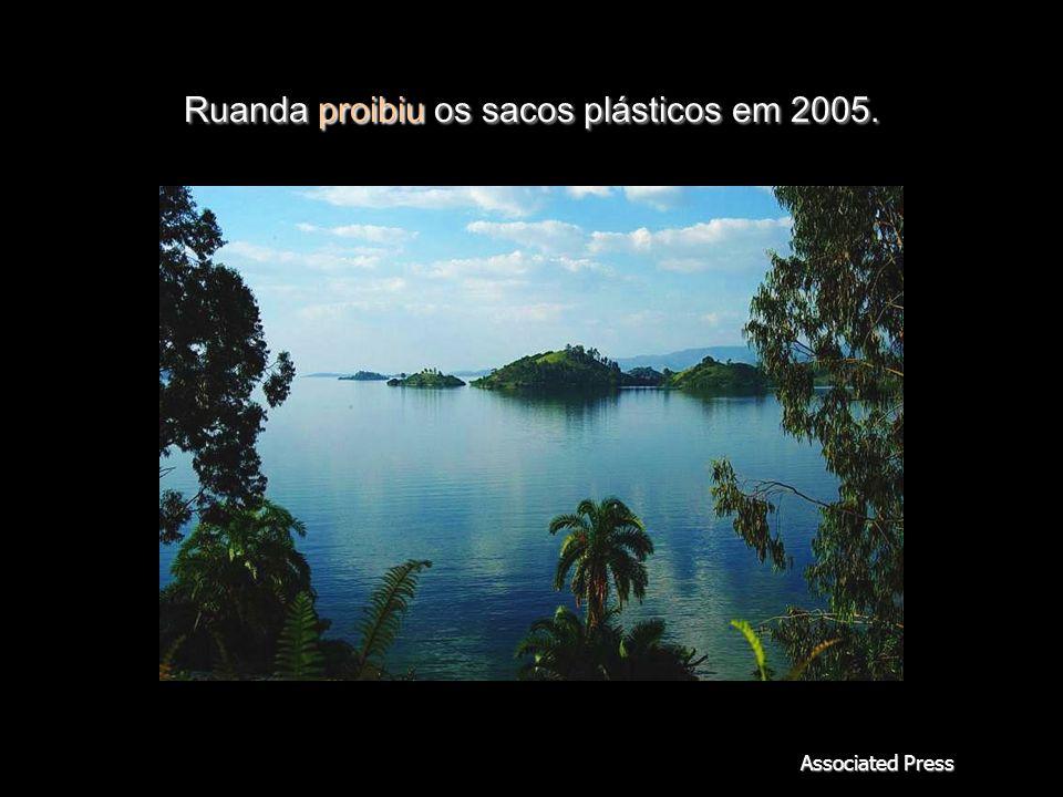 Ruanda proibiu os sacos plásticos em 2005.