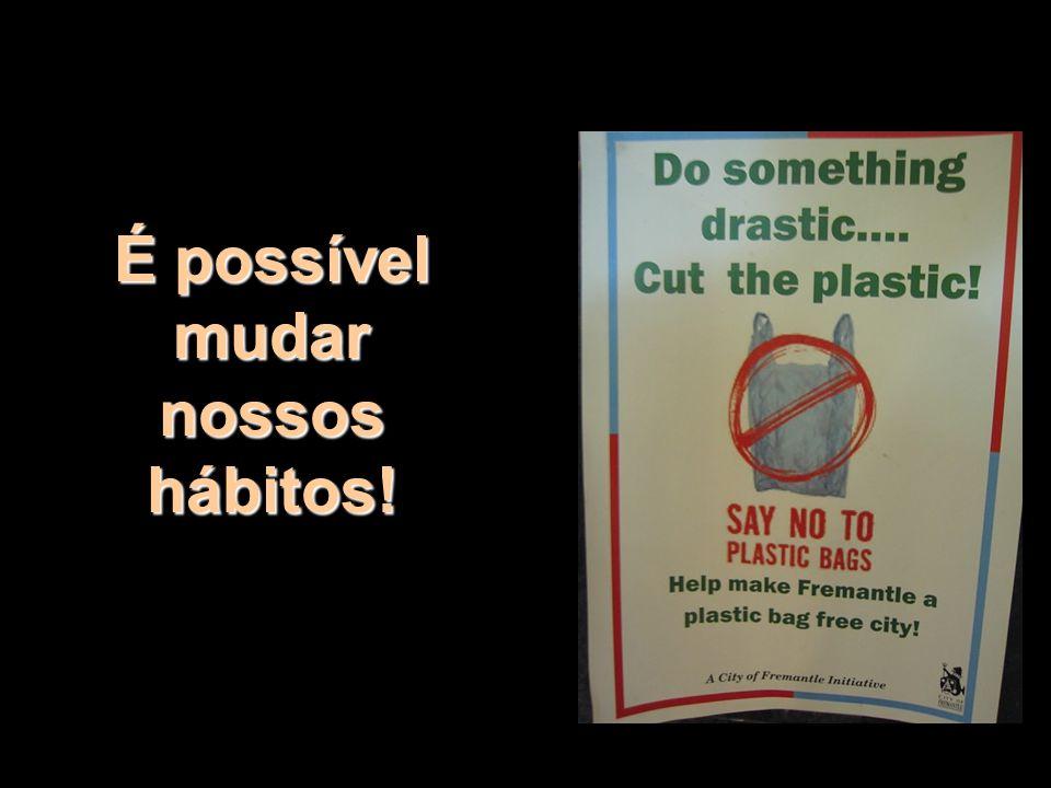 É possível mudar nossos hábitos!