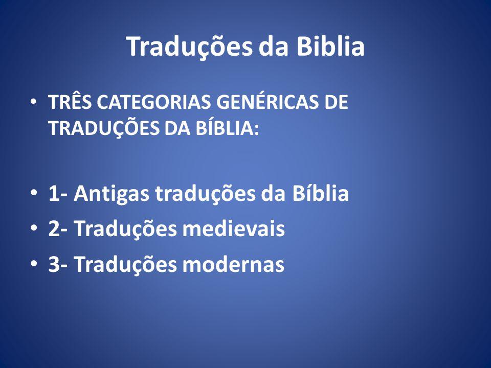 Traduções da Biblia 1- Antigas traduções da Bíblia