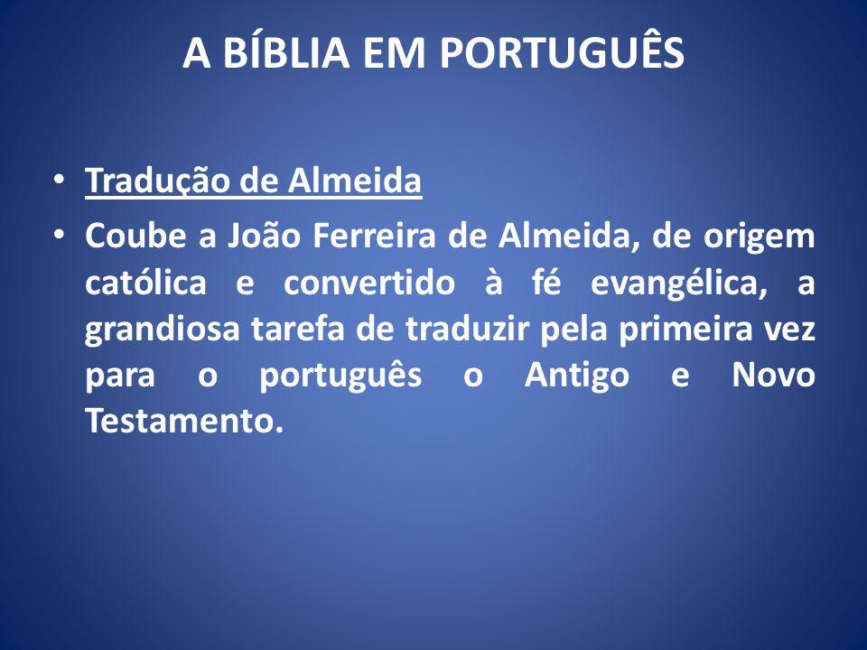 A BÍBLIA EM PORTUGUÊS Tradução de Almeida