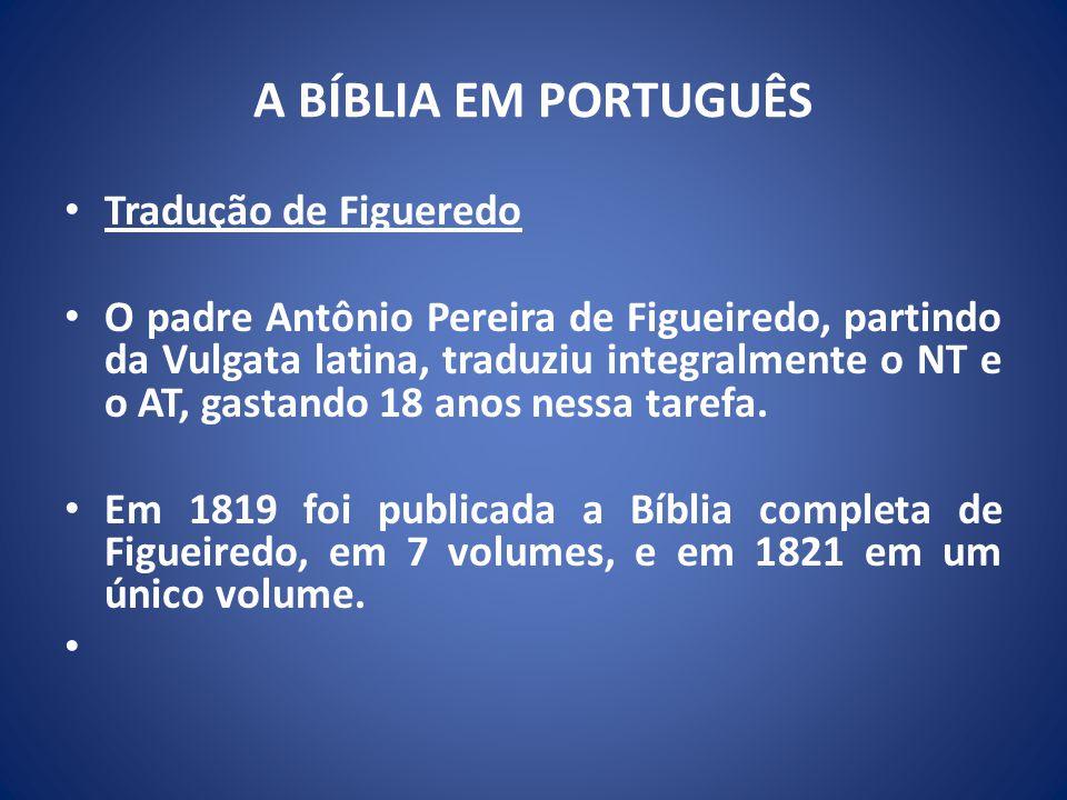A BÍBLIA EM PORTUGUÊS Tradução de Figueredo
