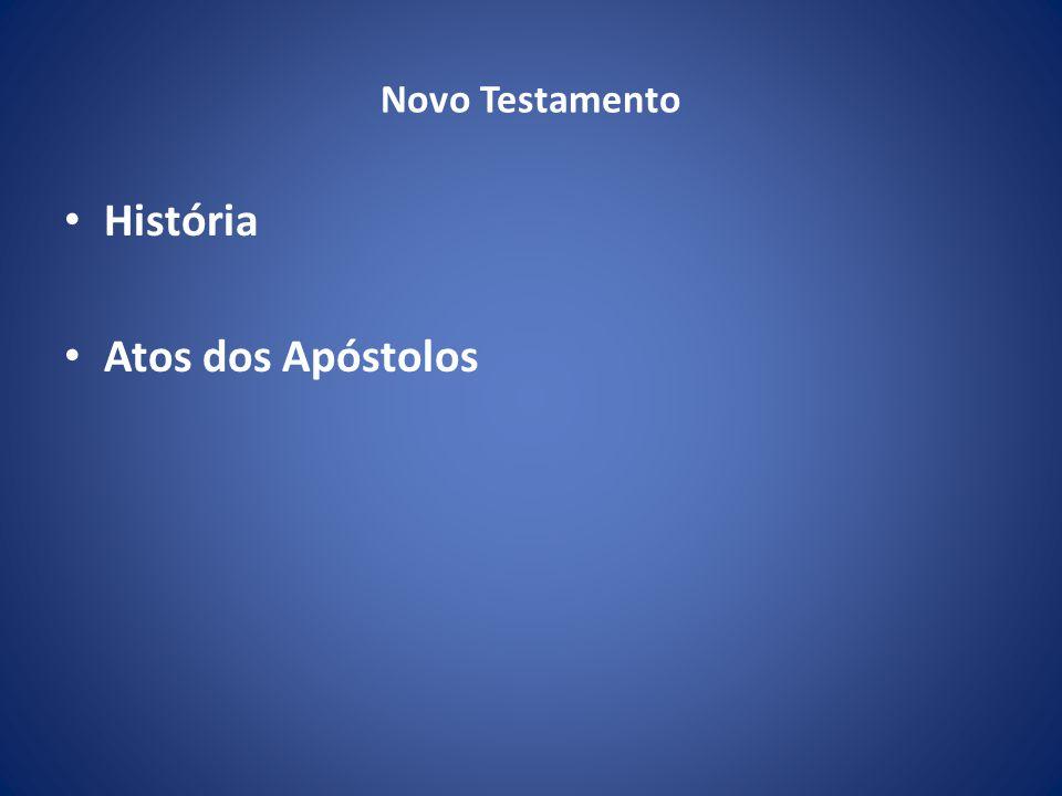 Novo Testamento História Atos dos Apóstolos