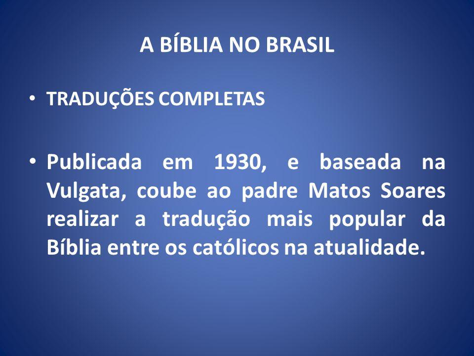 A BÍBLIA NO BRASIL TRADUÇÕES COMPLETAS.