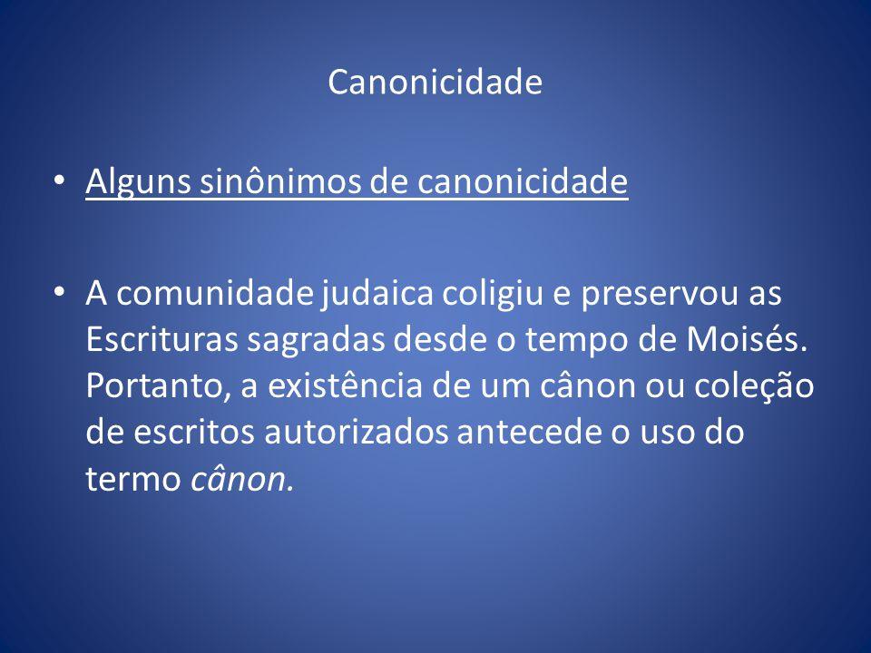 Canonicidade Alguns sinônimos de canonicidade.