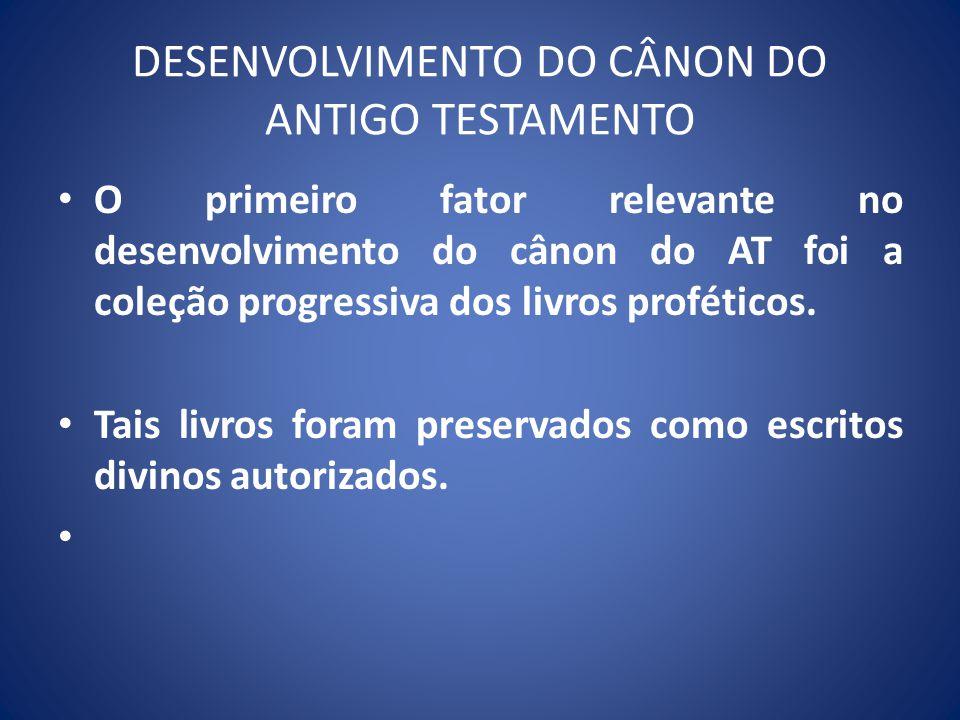 DESENVOLVIMENTO DO CÂNON DO ANTIGO TESTAMENTO