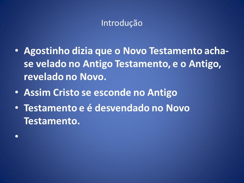 Assim Cristo se esconde no Antigo