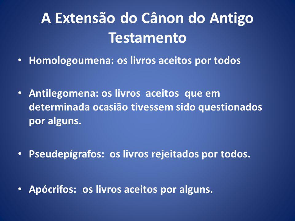 A Extensão do Cânon do Antigo Testamento