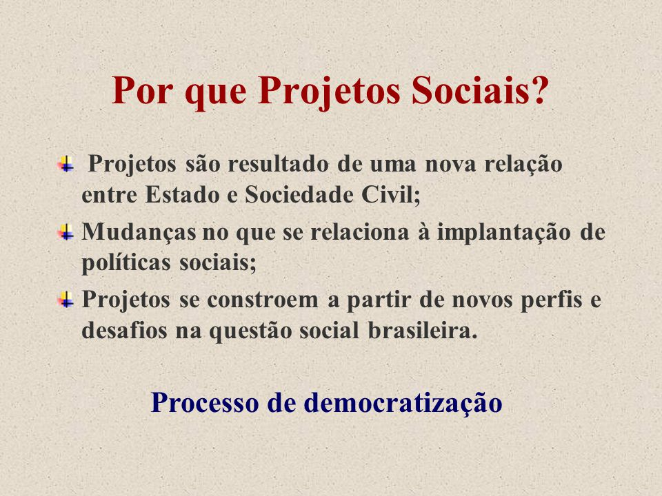 Por que Projetos Sociais