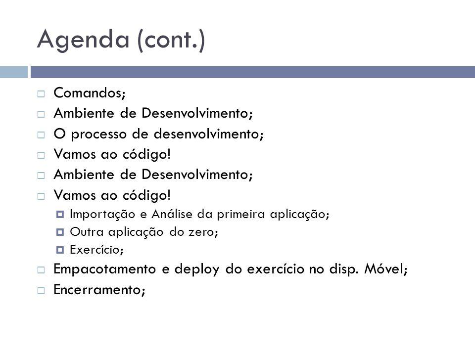 Agenda (cont.) Comandos; Ambiente de Desenvolvimento;