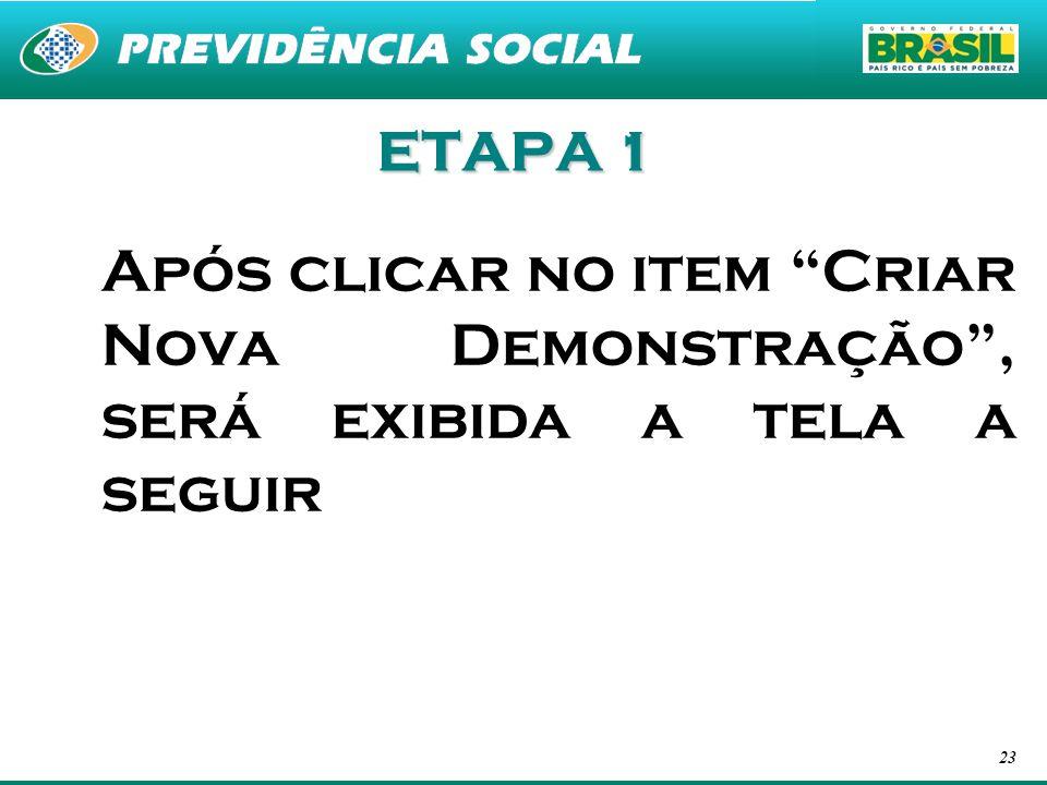 ETAPA 1 Após clicar no item Criar Nova Demonstração , será exibida a tela a seguir