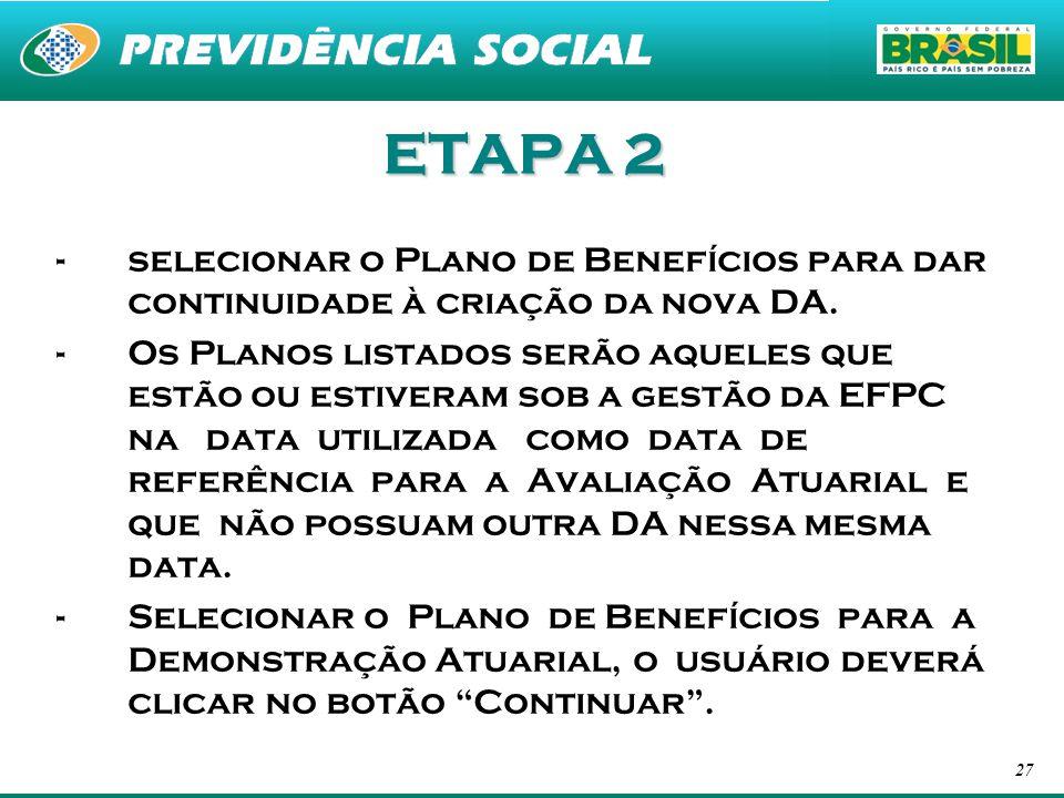 ETAPA 2 selecionar o Plano de Benefícios para dar continuidade à criação da nova DA.