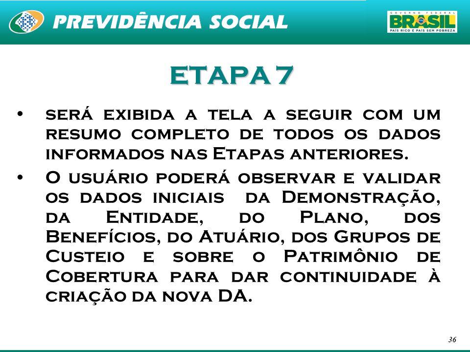 ETAPA 7 será exibida a tela a seguir com um resumo completo de todos os dados informados nas Etapas anteriores.