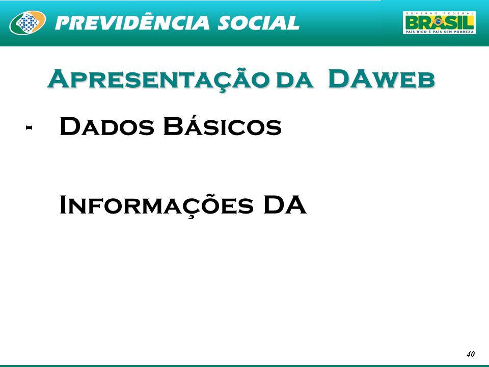 Apresentação da DAweb Dados Básicos Informações DA