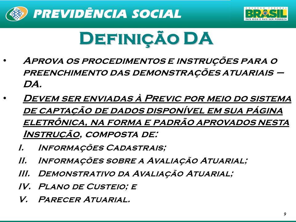 Definição DA Aprova os procedimentos e instruções para o preenchimento das demonstrações atuariais – DA.