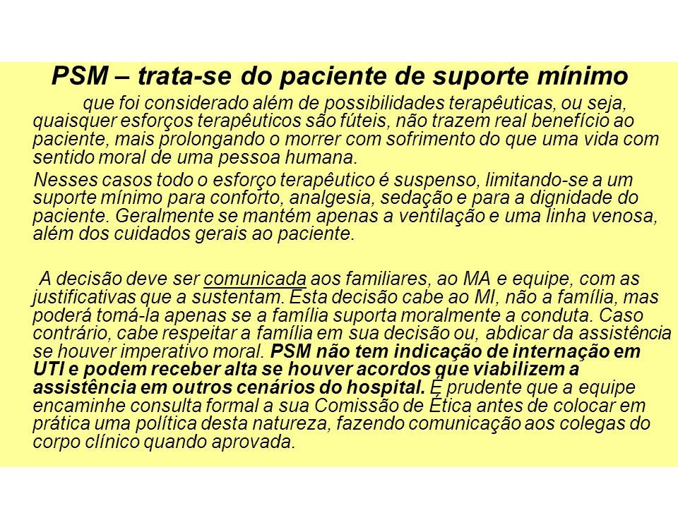 PSM – trata-se do paciente de suporte mínimo