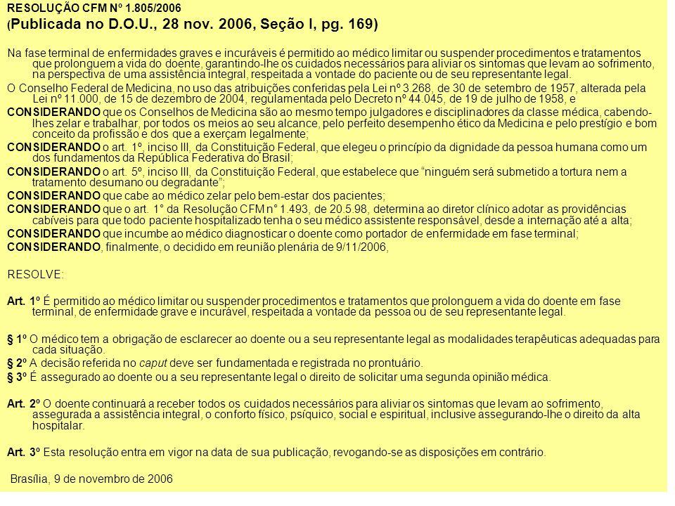 RESOLUÇÃO CFM Nº 1.805/2006 (Publicada no D.O.U., 28 nov. 2006, Seção I, pg. 169)