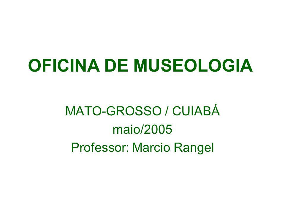 MATO-GROSSO / CUIABÁ maio/2005 Professor: Marcio Rangel