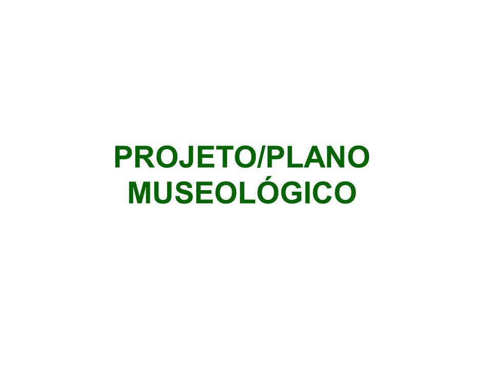 PROJETO/PLANO MUSEOLÓGICO