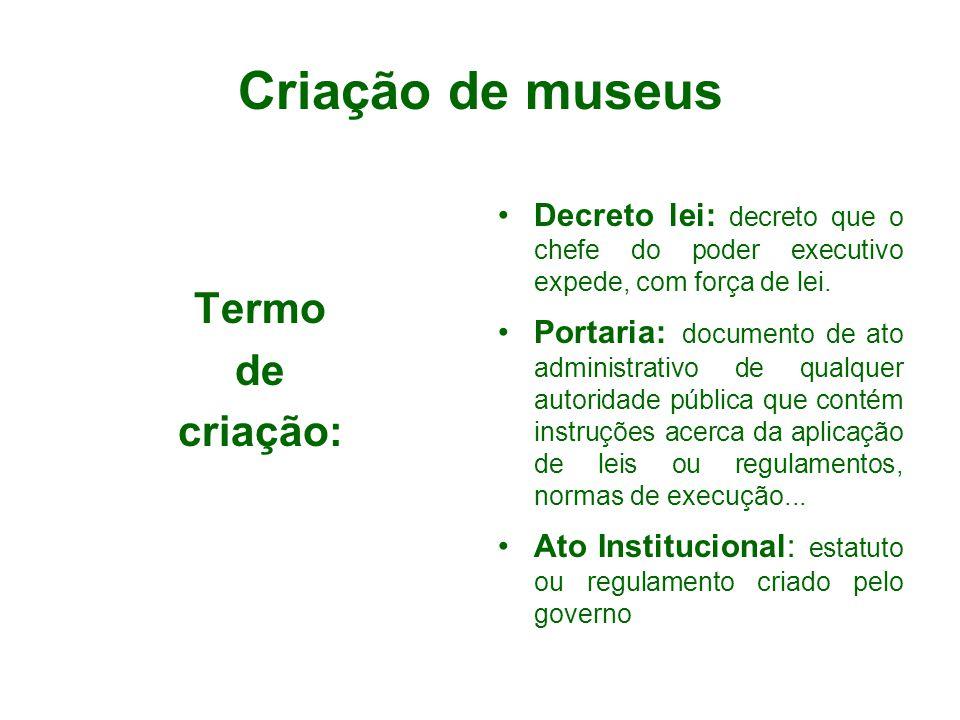 Criação de museus Termo de criação: