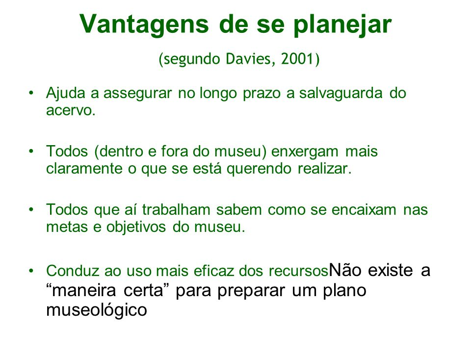 Vantagens de se planejar (segundo Davies, 2001)