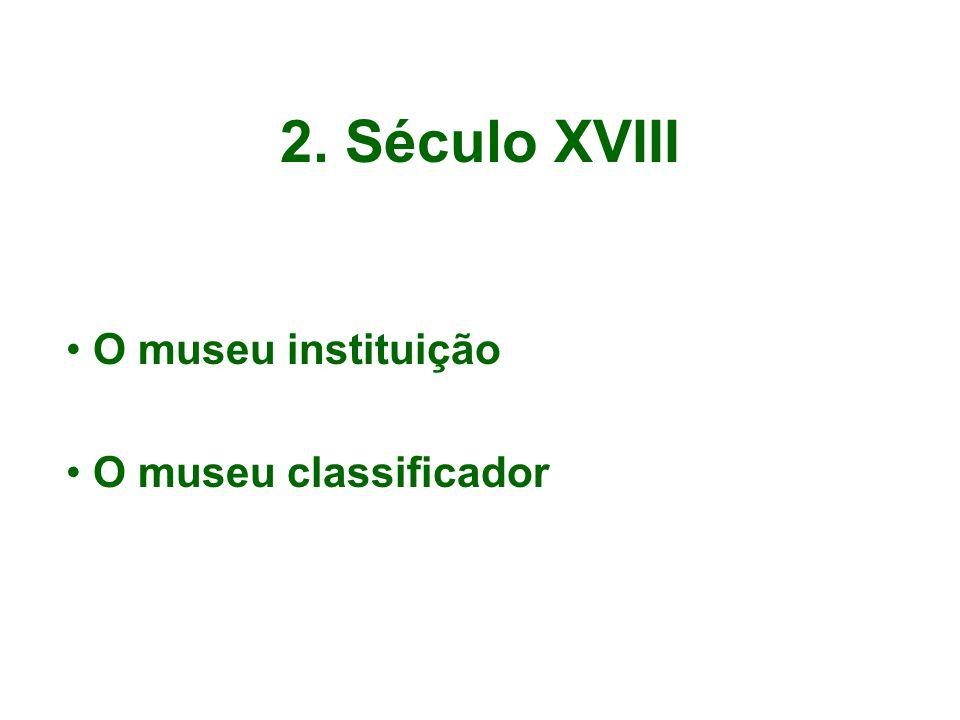 O museu instituição O museu classificador