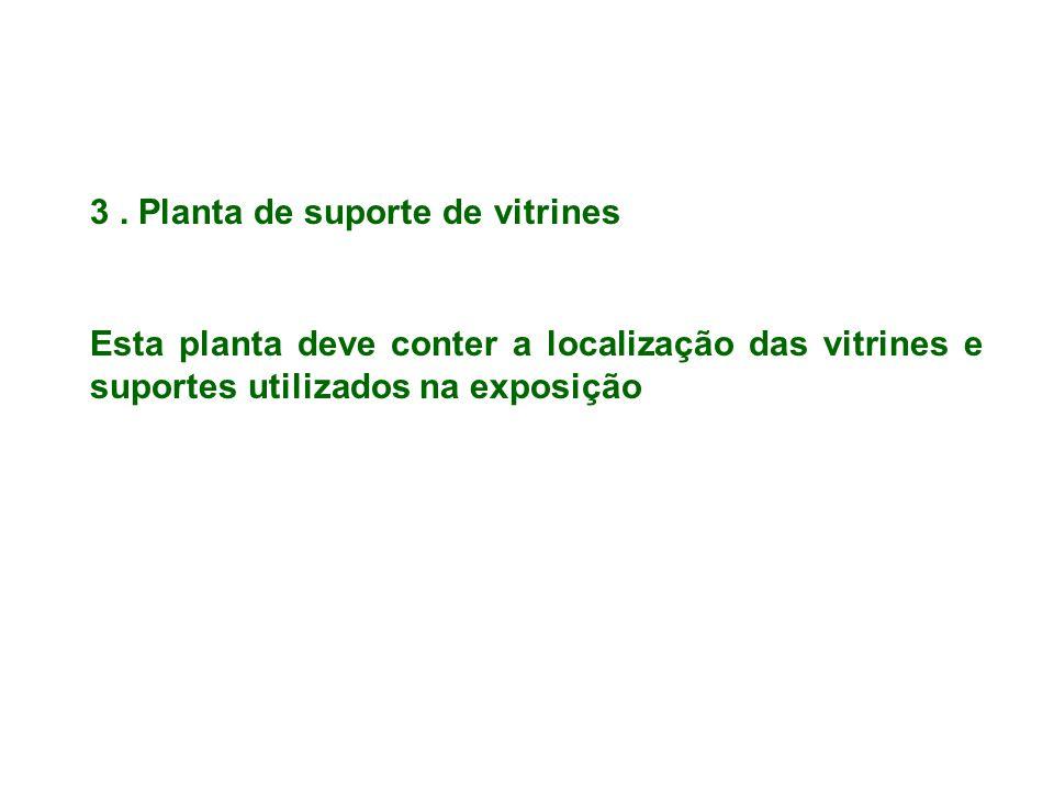 3 . Planta de suporte de vitrines