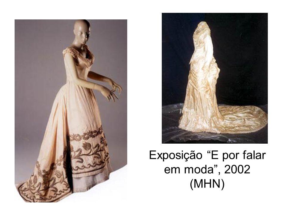 Exposição E por falar em moda , 2002 (MHN)