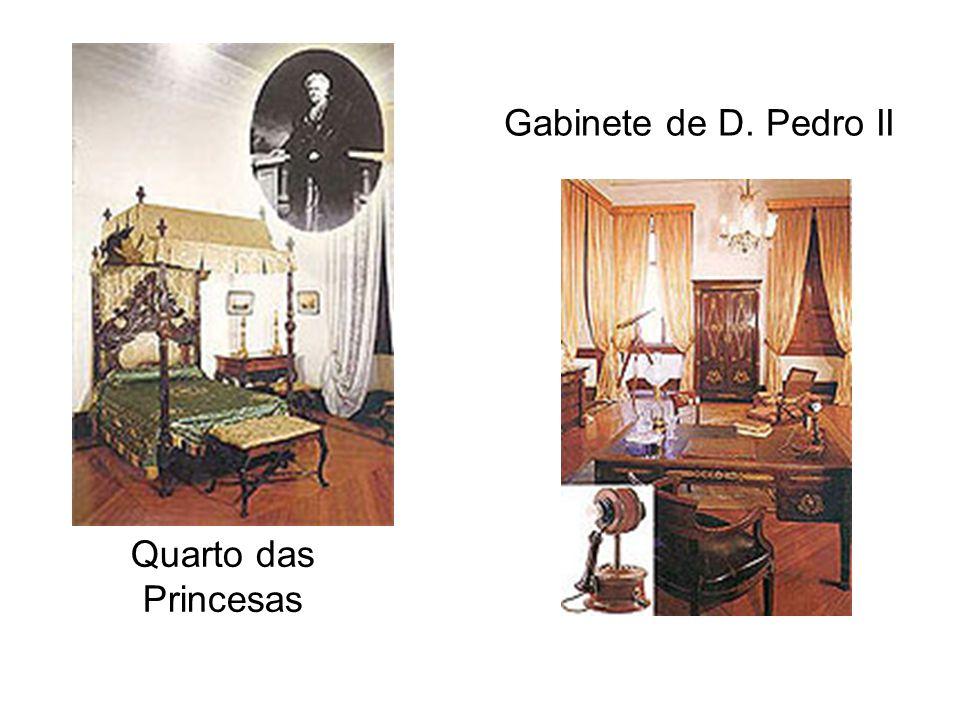 Gabinete de D. Pedro II Quarto das Princesas