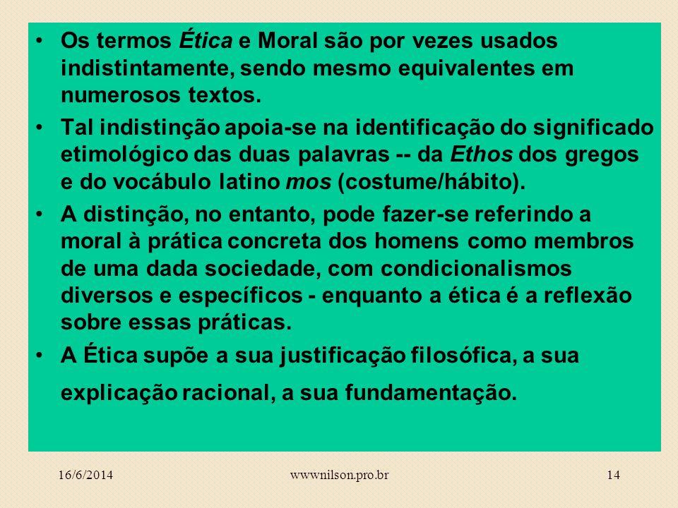 Os termos Ética e Moral são por vezes usados indistintamente, sendo mesmo equivalentes em numerosos textos.