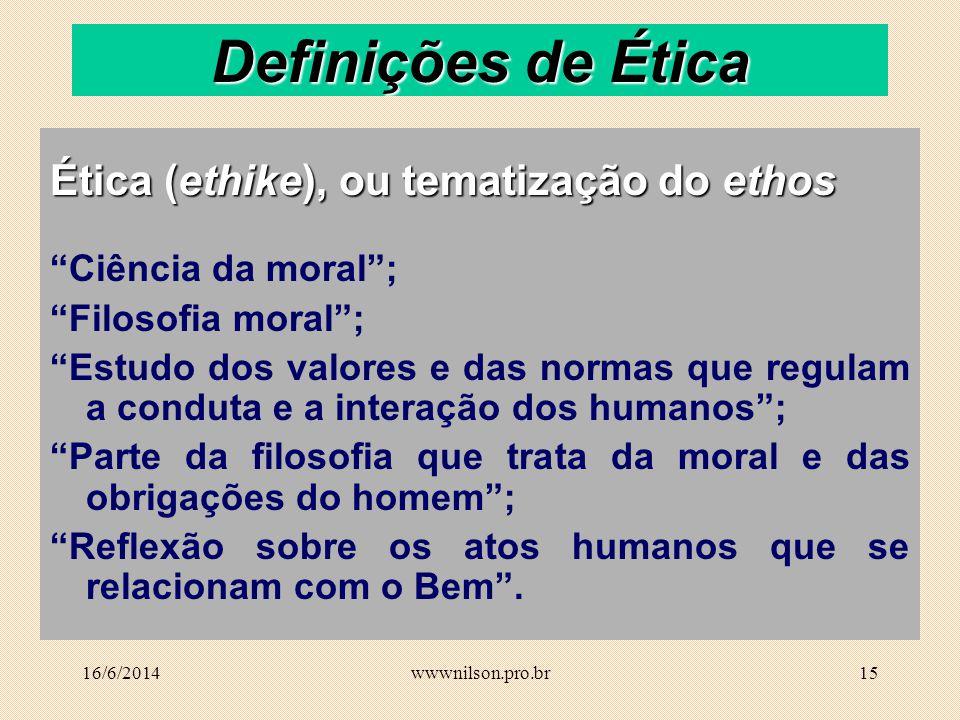 Definições de Ética Ética (ethike), ou tematização do ethos