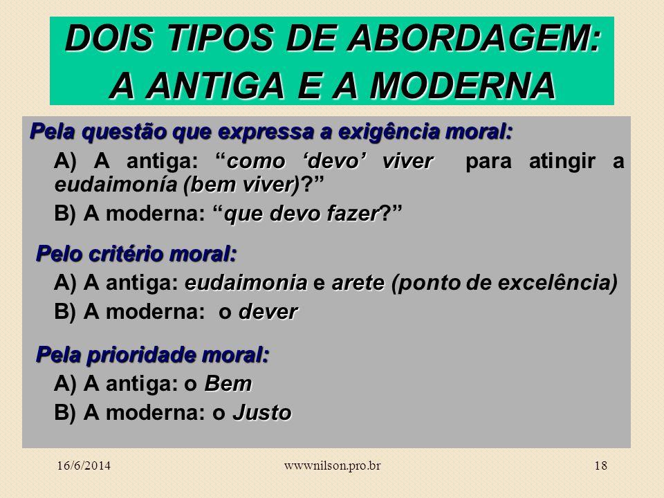 DOIS TIPOS DE ABORDAGEM: A ANTIGA E A MODERNA