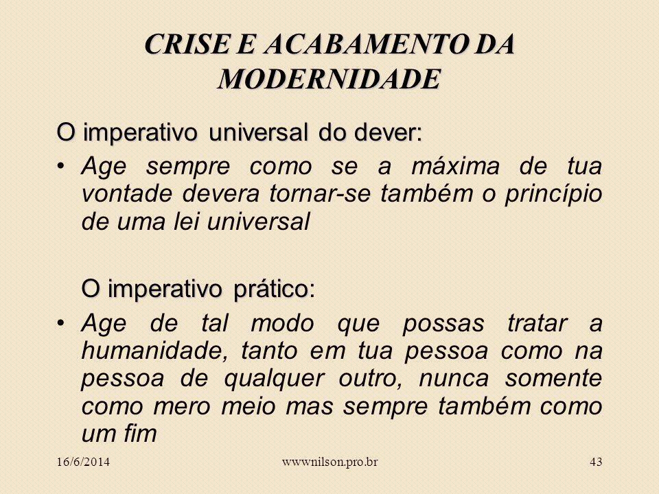 CRISE E ACABAMENTO DA MODERNIDADE