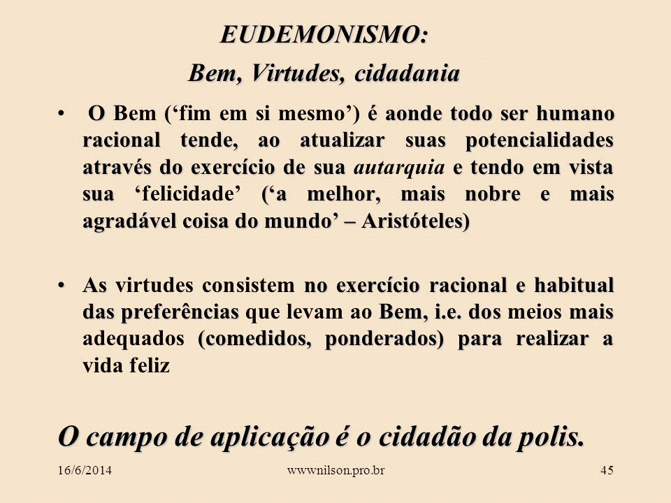 EUDEMONISMO: Bem, Virtudes, cidadania