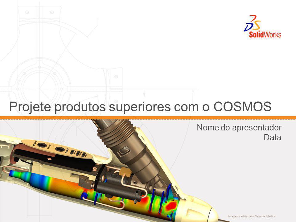 Projete produtos superiores com o COSMOS