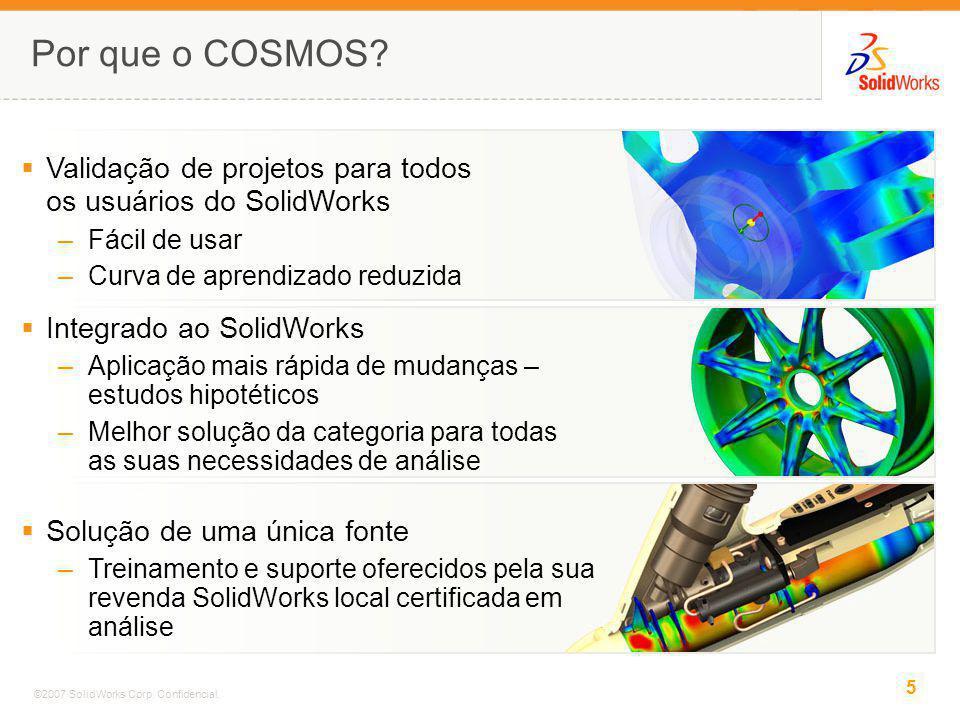 Por que o COSMOS Validação de projetos para todos os usuários do SolidWorks. Fácil de usar. Curva de aprendizado reduzida.