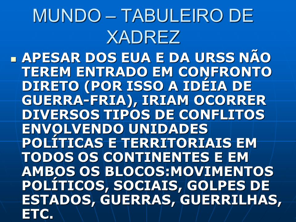MUNDO – TABULEIRO DE XADREZ