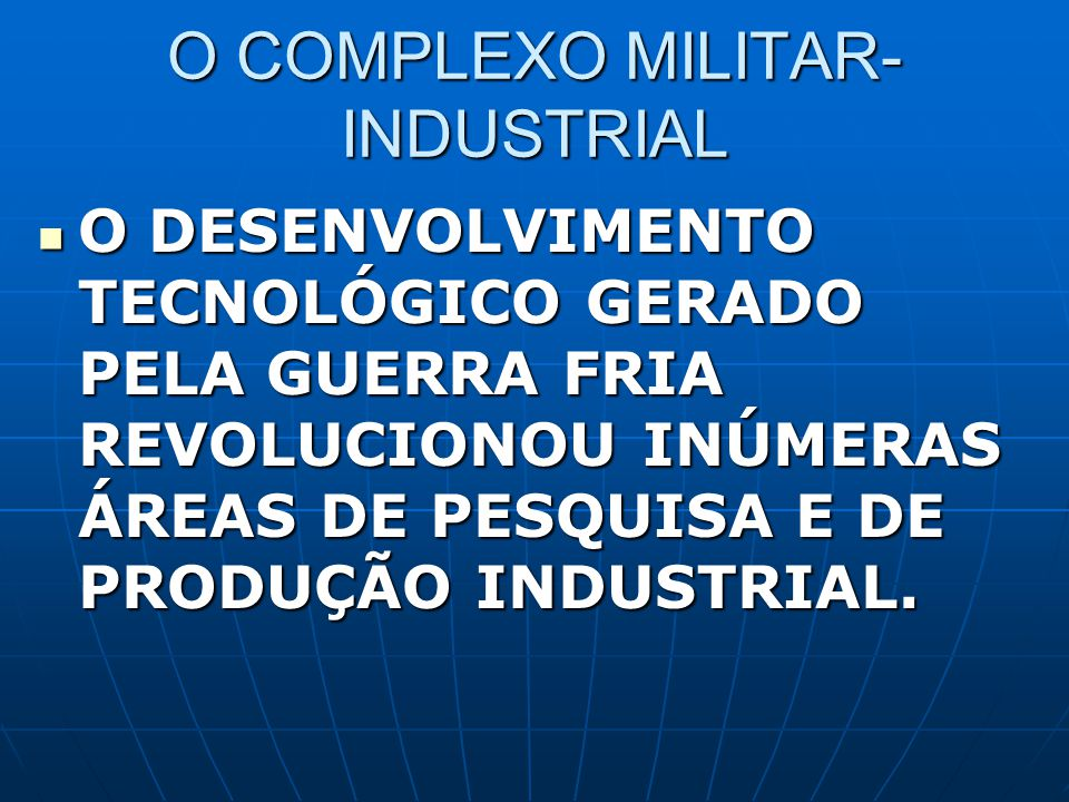 O COMPLEXO MILITAR-INDUSTRIAL