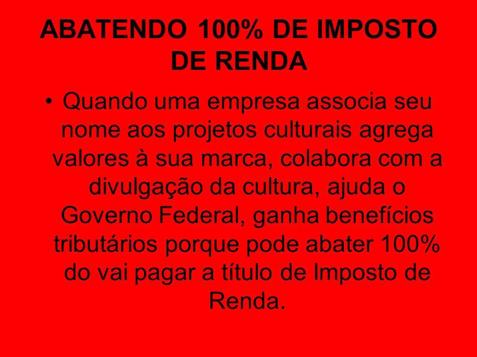 ABATENDO 100% DE IMPOSTO DE RENDA