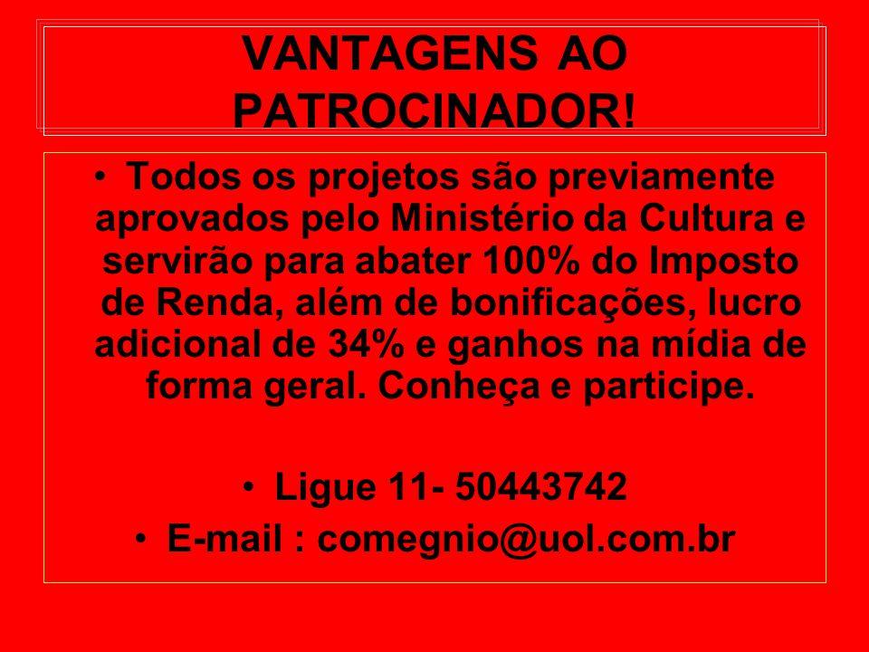 VANTAGENS AO PATROCINADOR!
