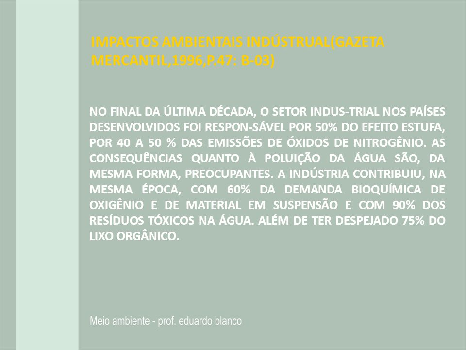 IMPACTOS AMBIENTAIS INDÚSTRUAL(GAZETA MERCANTIL,1996,P.47: B-03)